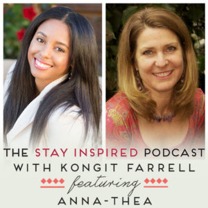 Anna-Thea on The Stay Inspired Podcast with Kongit Farrell