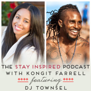 DJ Townsel on The Stay Inspired Podcast with Kongit Farrell