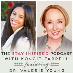 Dr. Valerie Young on The Stay Inspired Podcast with Kongit Farrell