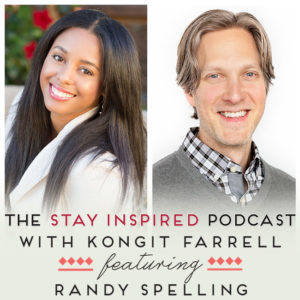 Randy Spelling on The Stay Inspired Podcast with Kongit Farrell