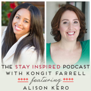 Alison Kero on The Stay Inspired Podcast with Kongit Farrell