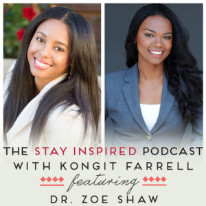 Dr. Zoe Shaw on The Stay Inspired Podcast with Kongit Farrell